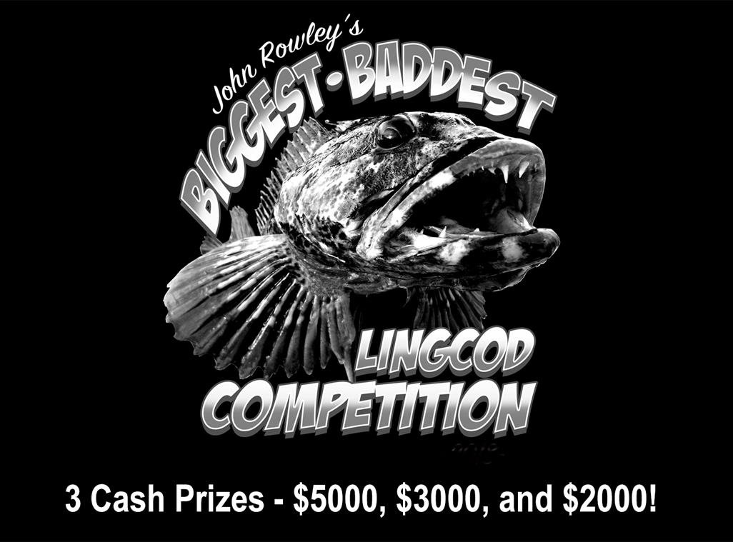 Biggest, Baddest Lingcod Competition Sponsored by Virg's Landing