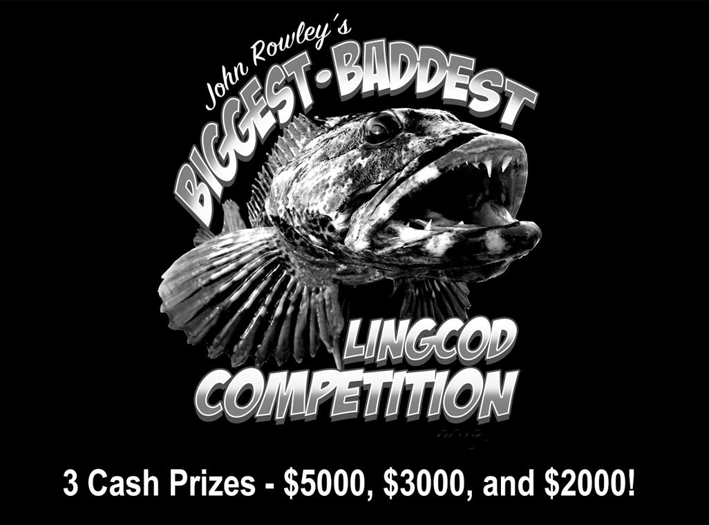 Biggest, Baddest Lingcod Competition Sponsored by Virg's Landing